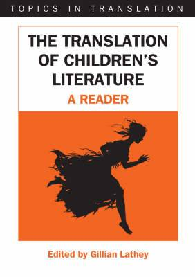 The Translation of Children's Literature: A Reader