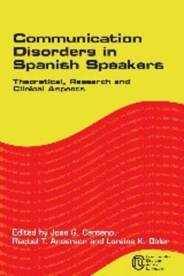 Communication Disorders in Spanish Speakers: Theoretical, Research and Clinical Aspects