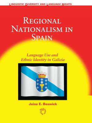 Regional Nationalism in Spain: Language Use and Ethnic Identity in Galicia