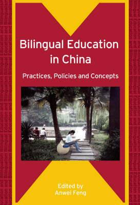 Bilingual Education in China: Practices, Policies and Concepts