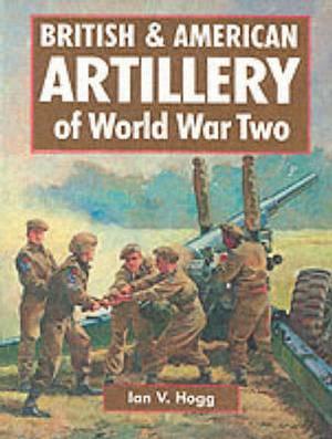 British & American Artillery of World War II