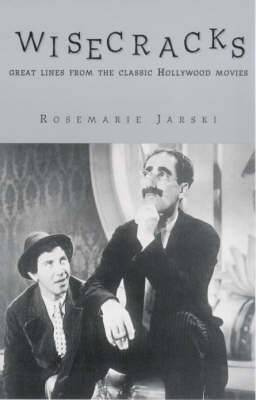 Wisecracks: Great Lines from the Classic Hollywood Era