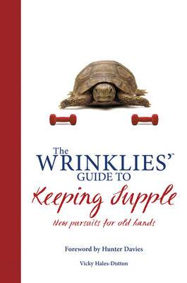 Wrinklies' Guide to Keeping Supple: New Pursuits for Old Hands