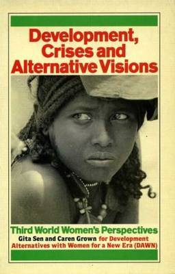 Development Crises and Alternative Visions: Third World Women's Perspectives