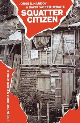 Squatter Citizen: Life in the Urban Third World