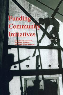 Funding Community Initiatives: The Role of NGOs and Other Intermediary Institutions in Supporting Low Income Groups and Their Community Organizations in Improving Housing and Living Conditions in the Third World