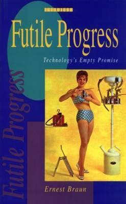 Futile Progress: Technology's Empty Promise