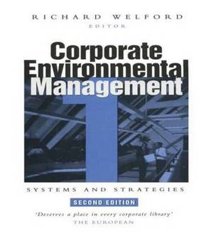 Corporate Environmental Management: v. 1: Systems and Strategies