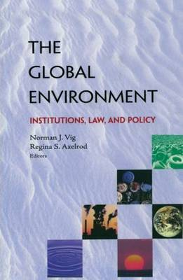 The Global Environment: Institutions, Law and Policy