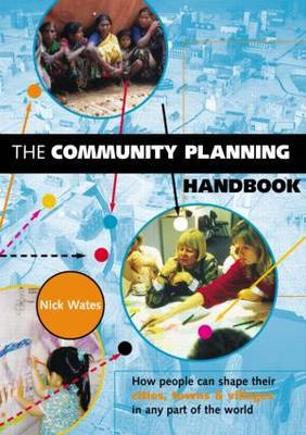 The Community Planning Handbook: How People Can Shape Their Cities, Towns and Villages in Any Part of the World