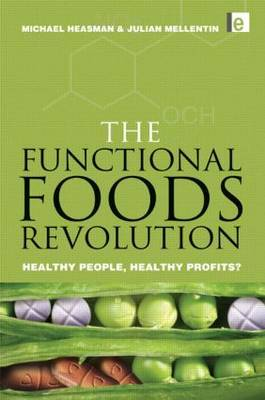 The Functional Foods Revolution: Healthy People, Healthy Profits?