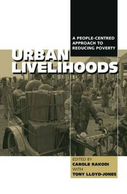 Urban Livelihoods: A People-centred Approach to Reducing Poverty