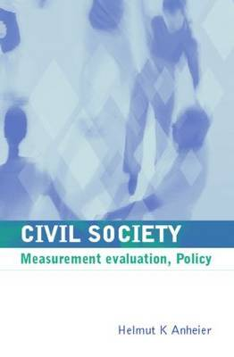 Civil Society: Measurement, Evaluation, Policy
