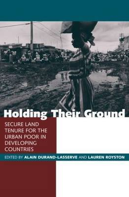 Holding Their Ground: Secure Land Tenure for the Urban Poor in Developing Countries