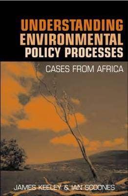 Understanding Environmental Policy Processes: Cases from Africa