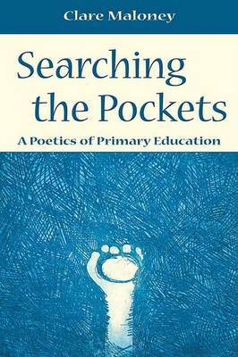 Deep Pockets: A Poetics of Primary Education