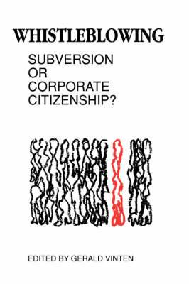 Whistleblowing: Subversion or Corporate Citizenship?