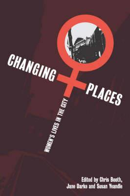 Changing Places: Women's Lives in the City