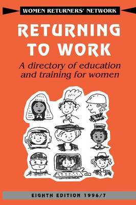 Returning to Work: A Directory of Education and Training for Women