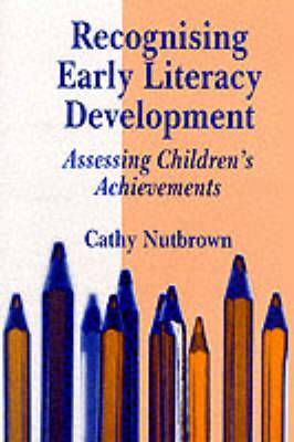 Recognising Early Literacy Development: Assessing Childrens Achievements