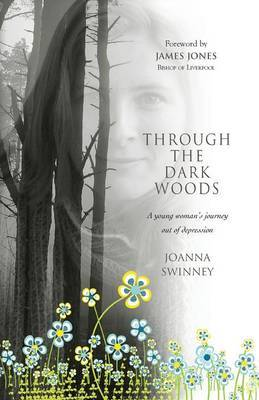 Through the Dark Woods: A Young Woman's Journey out of Depression