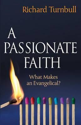 A Passionate Faith: What Makes an Evangelical?