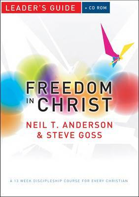 Freedom in Christ Leader's Guide: A 13-week Course for Every Christian: Leader's Guide