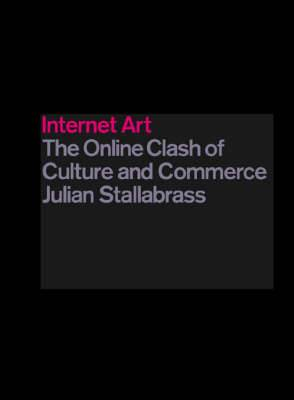 Internet Art: Online Clash of Culture and Commerce