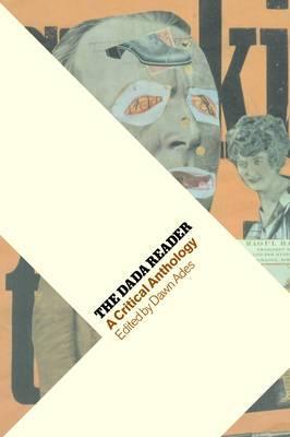 Dada Reader: A Critical Anthology