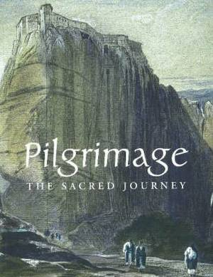 Pilgrimage: The Sacred Journey