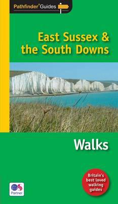 Pathfinder East Sussex & the South Downs Walks: New Walks in the South Downs National Park