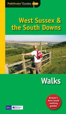 Pathfinder West Sussex & the South Downs Walks: New Walks in the South Downs National Park