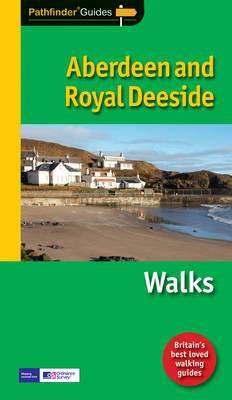 Pathfinder Aberdeen and Royal Deeside: Walks