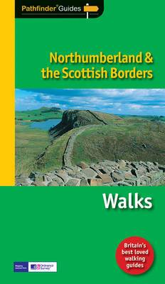 Pathfinder Northumberland & the Scottish Borders: Walks
