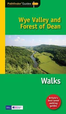 Pathfinder Wye Valley & Forest of Dean: Walks