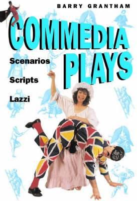 Commedia Plays: Scenarious - Scripts - Lazzi