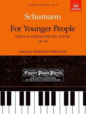 For Younger People Part I of Album for the Young, Op.68: Easier Piano Pieces 10
