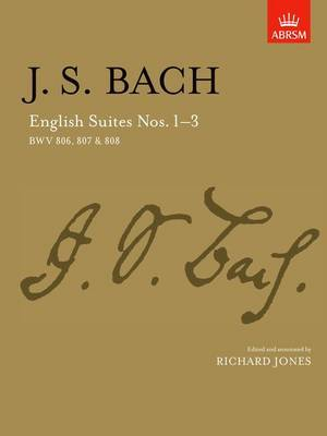 English Suites: No. 3 1-3: Bwv 806, 807 and 808
