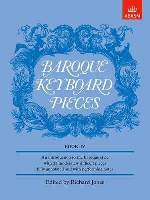 Baroque Keyboard Pieces, Book IV (moderately Difficult)