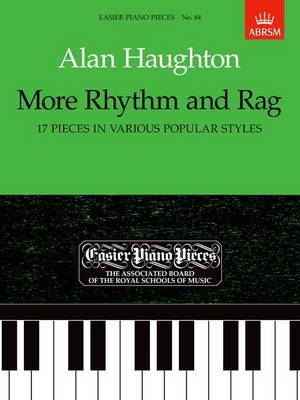 More Rhythm and Rag (17 Pieces in Various Popular Styles): Easier Piano Pieces 84