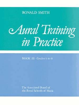 Aural Training in Practice, Book III, Grades 6-8: Workbook