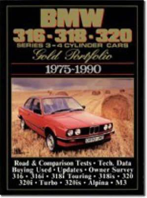 BMW 316, 318, 320 Gold Portfolio, 1975-90: 4-cylinder Cars - Includes Road Tests, Model Introductions, Buying Second Hand and Long-term Reports