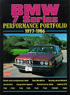 BMW 7 Series Performance Portfolio 1977-86: A Collections of Articles Including Road and Comparison Tests, Driving Impressions and Buying Advice