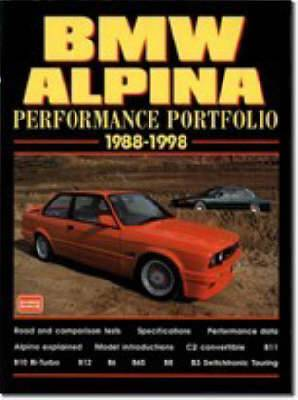 BMW Alpina Performance Portfolio 1988-98: A Collection of Road and Comparison Tests and Technical Data