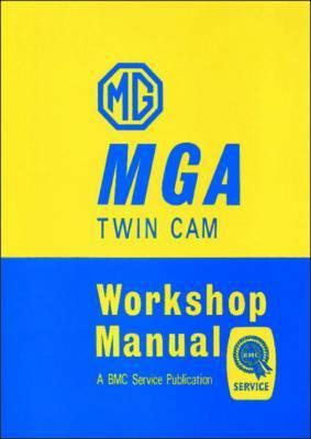 MG MGA Twin Cam Official Workshop Manual: Companion to MGA Official Workshop Manual