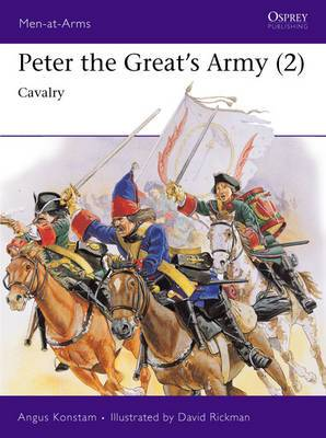 Peter the Great's Army: v.2: Cavalry