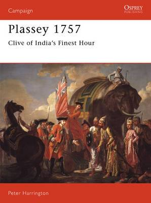 Plassey, 1757: Clive of India's Finest Hour