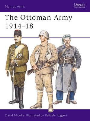 The Ottoman Army 1914-18