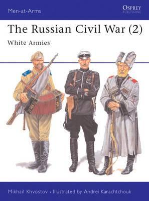The Russian Civil War: v. 2: The White Armies