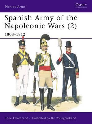 Spanish Army of the Napoleonic Wars: v. 2: 1808-12